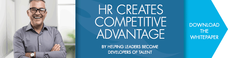 HR Creates Competitive Advantage By Helping Leaders Become Developers Of Talent: Download The Whitepaper